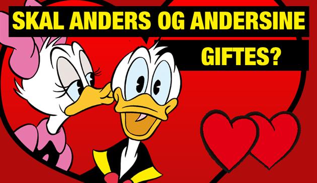 Skal Anders og Andersine giftes?